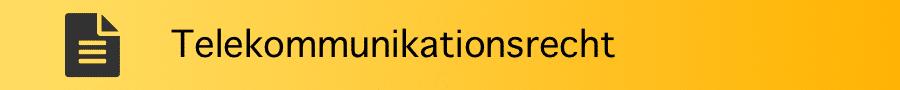 Telekommunikationsrecht: Zur Kündigung des TK-Vertrages wegen Umzugs